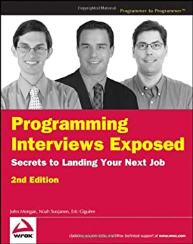 Programming Interviews Exposed  Secrets to Landing Your Next Job 2nd Edition  Programmer to Programmer