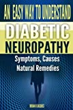 An Easy Way To Understand Diabetic Neuropathy (Mini Health Series) (Volume 26)