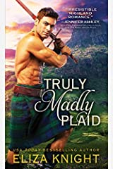 Truly Madly Plaid: Scottish Highlander Finds Salvation in the Brave Lass Determined to Rescue Him and Her Country (Prince Charlie's Angels Book 2) Kindle Edition