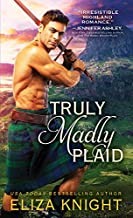 Truly Madly Plaid: Scottish Highlander Finds Salvation in the Brave Lass Determined to Rescue Him and Her Country (Prince ...