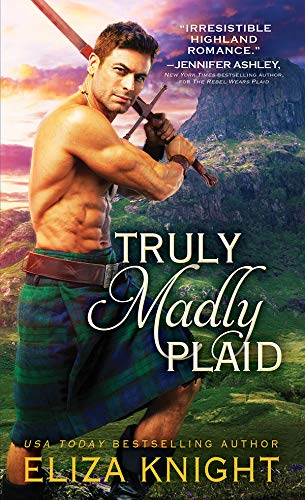 Truly Madly Plaid: Scottish Highlander Finds Salvation in the Brave Lass Determined to Rescue Him and Her Country (Prince Charlie's Angels Book 2) (English Edition)