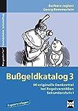 Bußgeldkatalog 3: 90 originelle Denkzettel bei Regelverstößen Sekundarstufe I (5. bis 10. Klasse) (Bergedorfer Grundsteine Schulalltag)