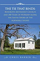 The Tie That Binds: Rehoboth Methodist Church and 300 Years of Worship Along the South Shore of the Albemarle Sound
