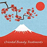 Oriental Beauty Treatments - Relaxing New Age Music Dedicated to Spa and Wellness Salons, Exotic Spa Energy, Hot Oil Massage, Asian Beauty, Aromatherapy, Lotus Flower