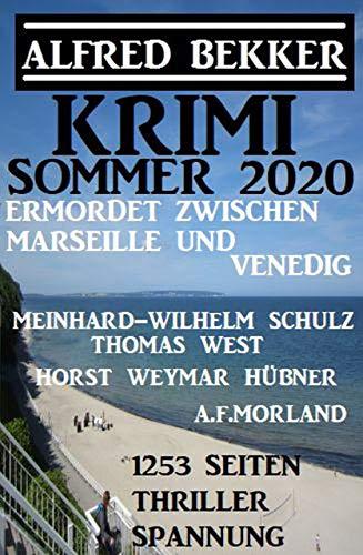 Krimi Sommer 2020: Ermordet zwischen Marseille und Venedig – 1253 Seiten Thriller Spannung