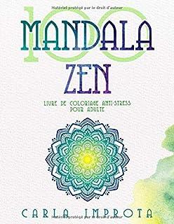 100 Mandalas Zen: Livre de coloriage anti-stress pour adulte (coloriage mandalas)
