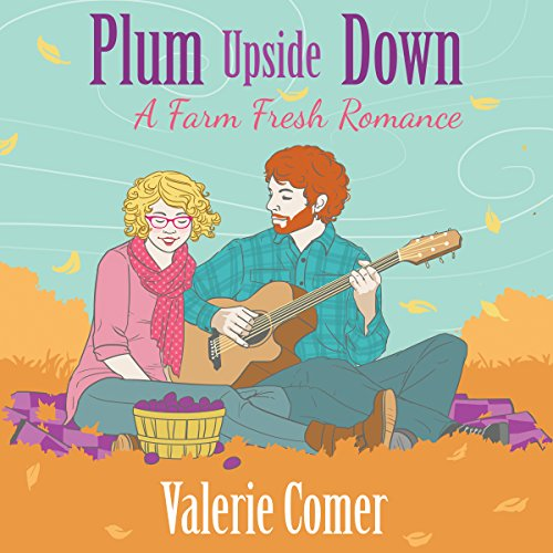 Plum Upside Down     A Farm Fresh Romance, Book 5              By:                                                                                                                                 Valerie Comer                               Narrated by:                                                                                                                                 Becky Doughty                      Length: 8 hrs     17 ratings     Overall 4.9