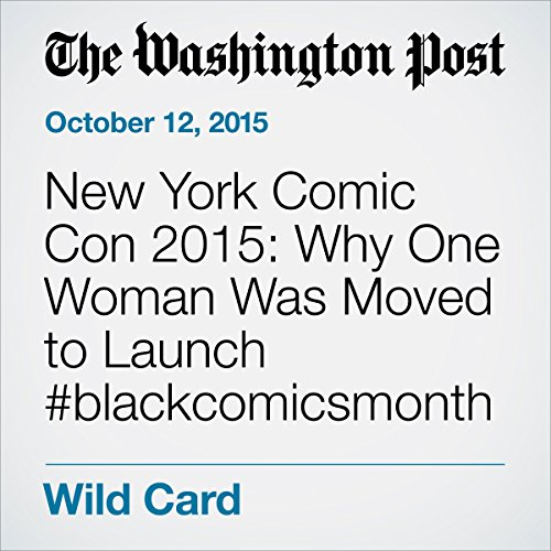 New York Comic Con 2015: Why One Woman Was Moved to Launch #blackcomicsmonth audiobook cover art