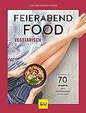 Feierabendfood vegetarisch von Susanne Bodensteiner