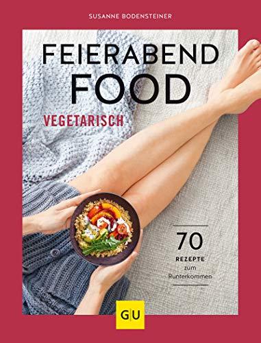 Buchseite und Rezensionen zu 'Feierabendfood vegetarisch: 70 Rezepte zum Runterkommen (Jeden-Tag-Küche)' von Susanne Bodensteiner