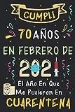 Cumplí 70 Años En Febrero De 2021: El Año En Que Me Pusieron En Cuarentena | Regalo de cumpleaños de 70 años para hombres y mujeres, 70 años cumpleaños ... rayadas), cumpleaños confinamiento