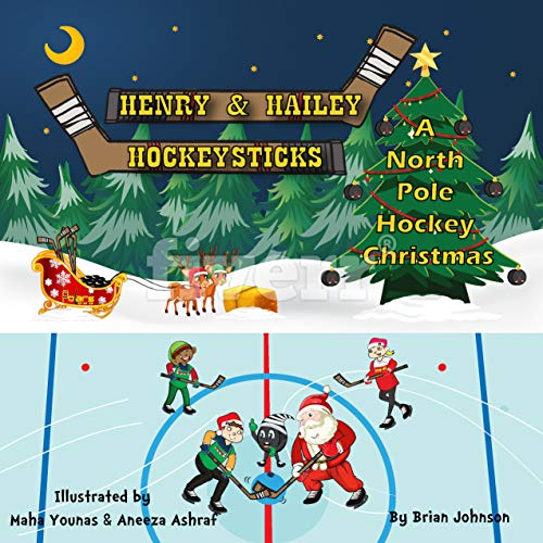 Henry and Hailey Hockeysticks: A North Pole Hockey Christmas (English Edition)
