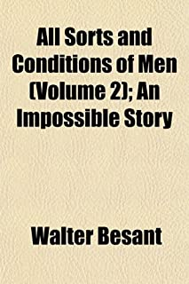 All Sorts and Conditions of Men (Volume 2); An Impossible Story