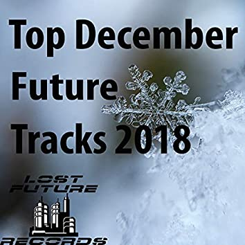 Top December Future Tracks 2018