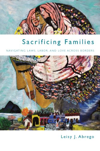 Compare Textbook Prices for Sacrificing Families: Navigating Laws, Labor, and Love Across Borders 1 Edition ISBN 0884687231700 by Abrego, Leisy