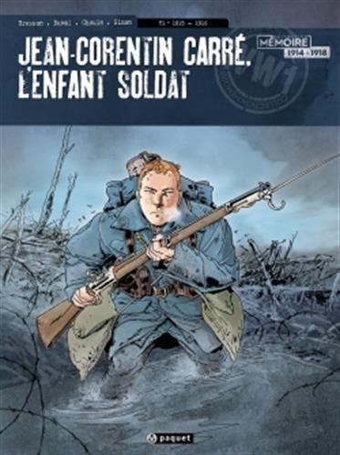 Jean-Corentin Carre, l'enfant soldat T1: 1915-1916