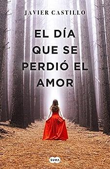 Book's Cover of El día que se perdió el amor Versión Kindle