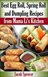 Best Egg Roll, Spring Roll, and Dumpling Recipes from Mama Li's Kitchen (English Edition)