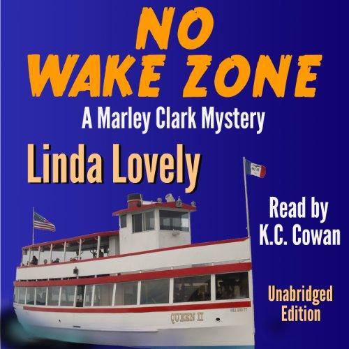 No Wake Zone: Marley Clark Mysteries, Book 2