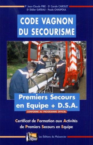 Code Vagnon du secourisme CFAPSE : Certificat de Formation aux Activités de Premiers Secours en Equipe