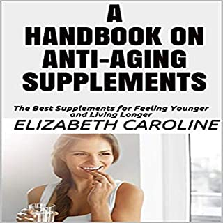 A Handbook on Anti-Aging Supplements audiobook cover art