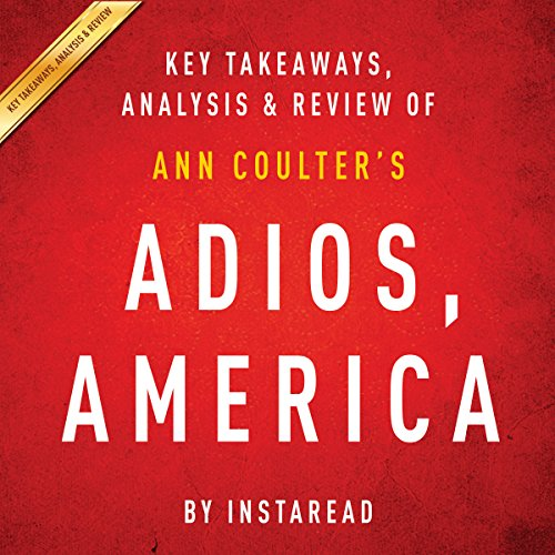 Adios, America: The Left's Plan to Turn Our Country into a Third World Hellhole by Ann Coulter audiobook cover art