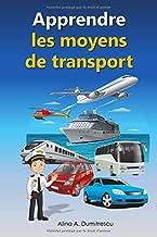 Apprendre les moyens de transport: Livre d'images pour enfants (Livres d'éveil et d'apprentissage scolaire pour les enfant...