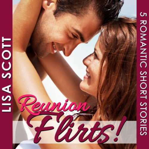 Reunion Flirts!     5 Romantic Short Stories - The Flirts! Collections              By:                                                                                                                                 Lisa Scott                               Narrated by:                                                                                                                                 Tamara A. McDaniel                      Length: 5 hrs and 31 mins     5 ratings     Overall 4.6