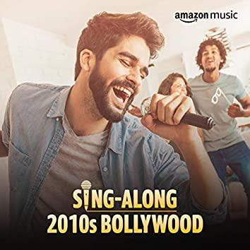 Sing-along 2010s Bollywood