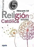 Religión Educación Primaria. Abbacanto 3.0. 5º - 9788490675991