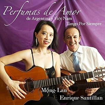 Perfumas de Amor: De Argentina y Viet Nam (Tango por Siempre)