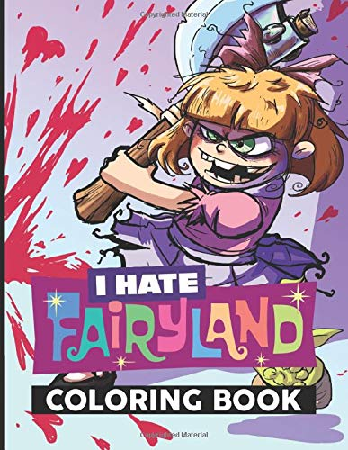 I Hate Fairyland Coloring Book: Confidence And Relaxation I Hate Fairyland Coloring Books For Adults, Teenagers (A Perfect Gift)