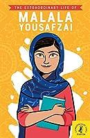 The Extraordinary Life of Malala Yousafzai (Extraordinary Lives)