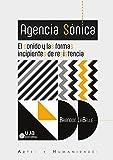 Agencia Sónica: el sonido y las formas incipientes de resistencia (Artes y humanidades)