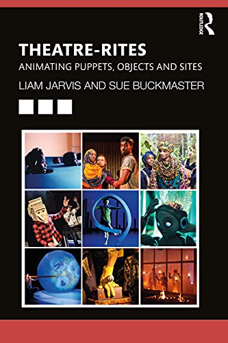 Theatre-Rites: Animating Puppets, Objects and Sites (English Edition)