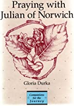 Praying With Julian of Norwich (Companions for the Journey Series)