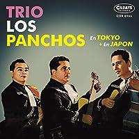 TRIO LOS PANCHOS En Tokyo + En Japon 東京のトリオ・ロス・パンチョス+日本のトリオ・ロス・パンチョス