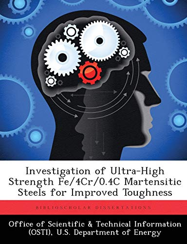Investigation of Ultra-High Strength Fe/4Cr/0.4C Martensitic Steels for Improved Toughness
