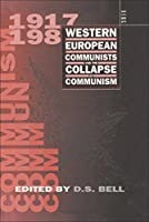 Western European Communists and the Collapse of Communism (German Studies)