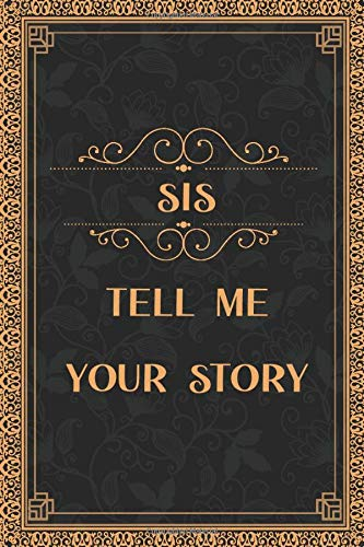 Sis tell me your story: Classic gold vintage new Sis gift journal Sis to be notebook humorous gift ideas for Sis proud Sis gift for Notes journaling