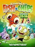 Fish N Chips (Episodes 13-16)