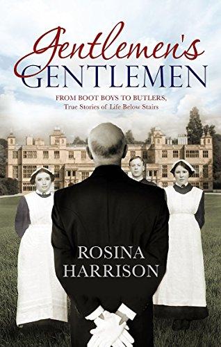 Gentlemen's Gentlemen: From Boot Boys to Butlers, True Stories of Life Below Stairs download ebooks PDF Books