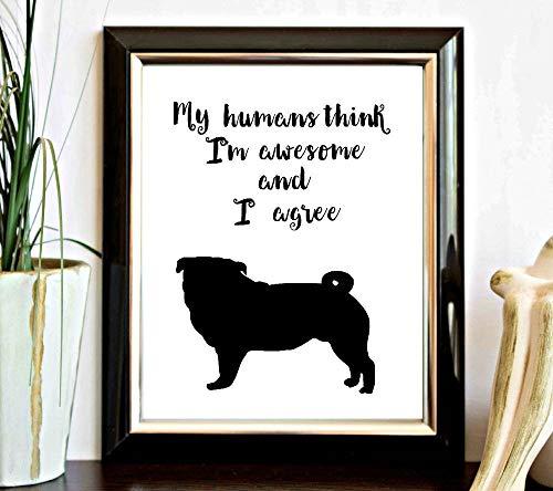 Rac76yd Silueta de carlino para pared divertida cita de perro para decoración de pared My Humans Think Im Awesome negro impresión carlino perro carlino amantes de las mascotas, regalo de arte digital