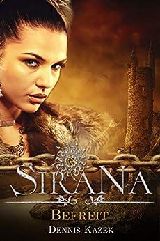 Sirana: Befreit von [Dennis Kazek]
