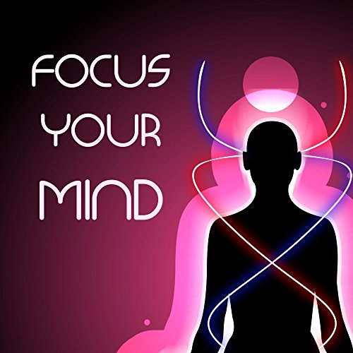 Focus Your Mind - Brain Training New Age Music, Ambient Zen Sounds for Deep Concentration
