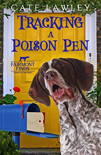Tracking a Poison Pen (Fairmont Finds Canine Cozy Mysteries Book 4) by [Cate Lawley]