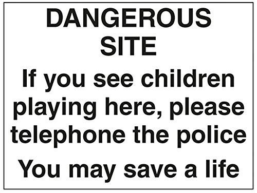 VSafety Gevaarlijke Site. Als je kinderen hier ziet spelen, bel dan het waarschuwingsbord van de politie - 600mm x 450mm - 2mm Rigid Plastic