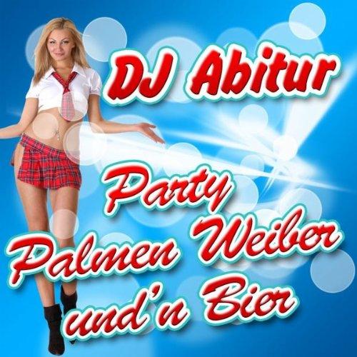 Party Palmen Weiber und'n Bier