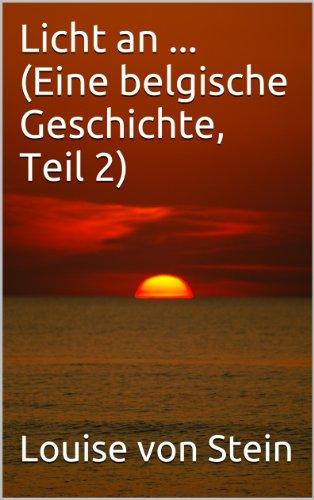 Licht an ... (Eine belgische Geschichte, Band 2) (German Edition)