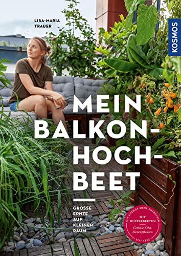Mein Balkon-Hochbeet: Große Ernte auf kleinem Raum